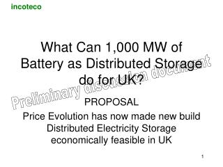 What Can 1,000 MW of Battery as Distributed Storage  do for UK?