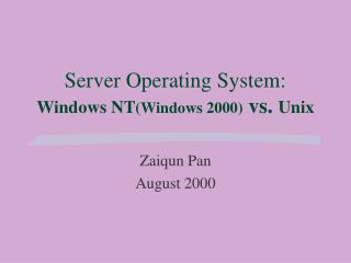 Server Operating System:      Windows NT (Windows 2000)  vs.  Unix
