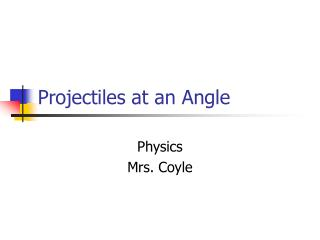 Projectiles at an Angle