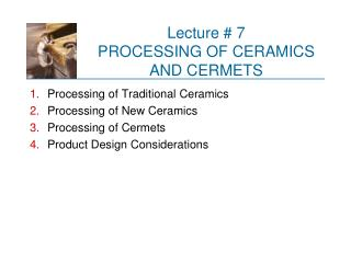Lecture # 7 PROCESSING OF CERAMICS  AND CERMETS