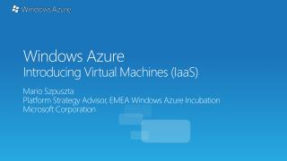 Windows Azure Introducing Virtual Machines ( IaaS )
