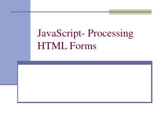 JavaScript- Processing HTML Forms