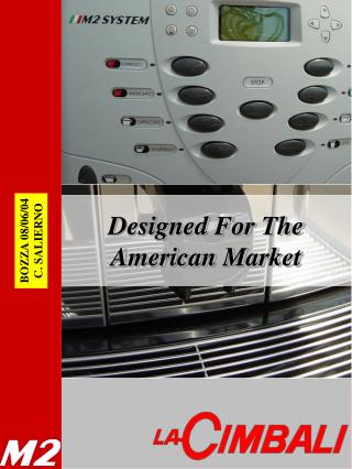 Designed For The American Market