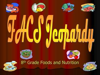 8th Grade Foods and Nutrition