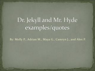Dr. Jekyll and Mr. Hyde examples/quotes