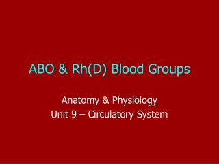 ABO & Rh(D) Blood Groups