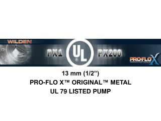 13 mm (1/2�)  PRO-FLO X� ORIGINAL� METAL  UL 79 LISTED PUMP