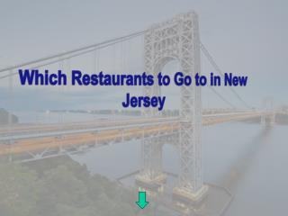 Which Restaurants to Go to in New Jersey