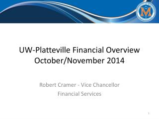 UW-Platteville Financial Overview October/November 2014