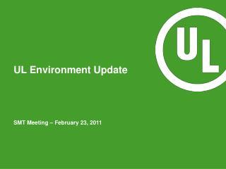 UL Environment Update