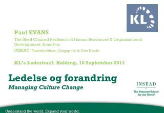 Ledelse og forandring Managing Culture Change