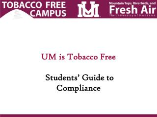 UM is Tobacco Free Students� Guide to Compliance