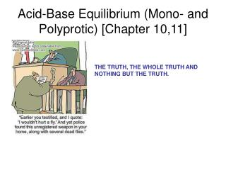 Acid-Base Equilibrium (Mono- and Polyprotic) [Chapter 10,11]