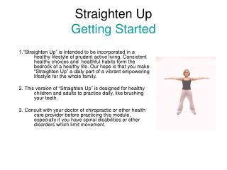 Straighten Up  Getting Started