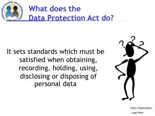 What does the  Data Protection Act do?