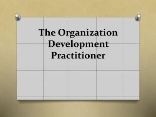 The Organization Development Practitioner