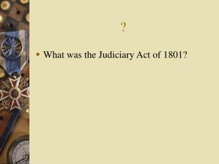 What was the Judiciary Act of 1801?