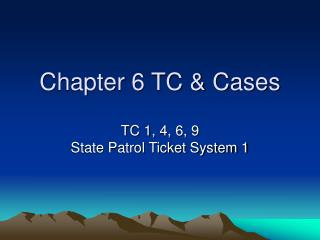 Chapter 6 TC & Cases