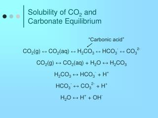 Solubility of CO 2  and Carbonate Equilibrium