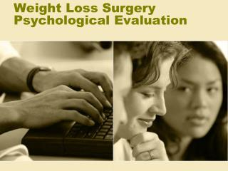 Weight Loss Surgery  Psychological Evaluation