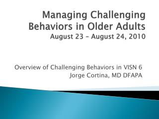 Managing Challenging Behaviors in Older Adults August 23 – August 24, 2010