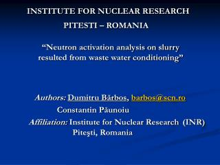 INSTITUTE FOR NUCLEAR RESEARCH PITESTI � ROMANIA