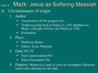 Topic 4      Mark : Jesus as Suffering Messiah