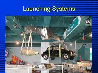 Launching Systems