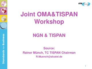Joint OMA&TISPAN Workshop NGN & TISPAN