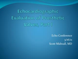 Echocardiographic  Evaluation of Prosthetic Valves, Part I