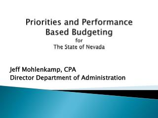 Priorities and Performance  Based Budgeting for  The State of Nevada