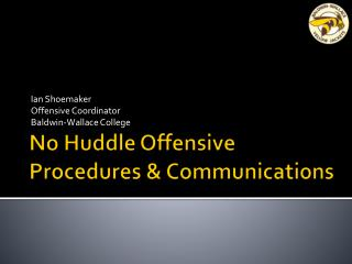 No Huddle Offensive  Procedures & Communications