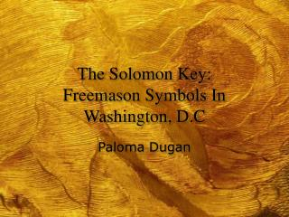 The Solomon Key: Freemason Symbols In Washington, D.C