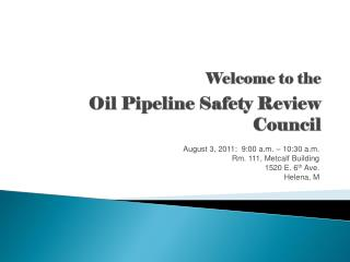 Welcome to the Oil Pipeline Safety Review Council