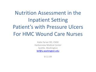 Nutrition Assessment in the Inpatient Setting Patient s with Pressure Ulcers For HMC Wound Care Nurses