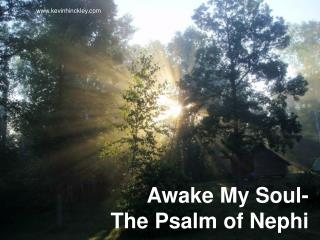 Awake My Soul- The Psalm of Nephi