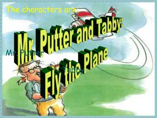 Mr. Putter and Tabby:  Fly the Plane