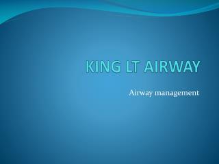 KING LT AIRWAY
