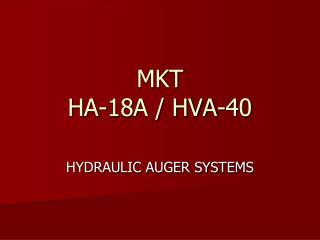 MKT HA-18A / HVA-40