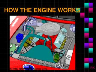 HOW THE ENGINE WORKS