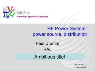RF Power System:  power source, distribution