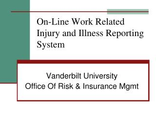 On-Line Work Related Injury and Illness Reporting System