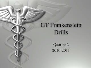 GT Frankenstein Drills