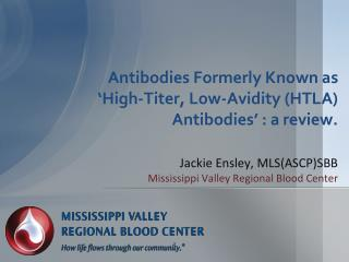 Antibodies Formerly Known as  'High-Titer, Low-Avidity (HTLA) Antibodies' : a review.