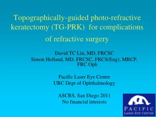 David TC Lin, MD, FRCSC Simon Holland, MD, FRCSC, FRCS(Eng), MRCP, FRC Oph