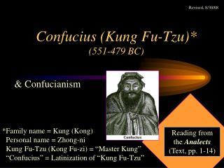 Confucius (Kung Fu-Tzu)* (551-479 BC)