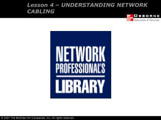 Lesson 4 � UNDERSTANDING NETWORK CABLING
