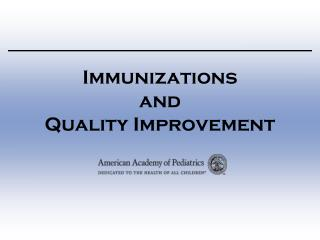 Immunizations  and  Quality Improvement