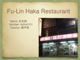 Fu-Lin Haka Restaurant