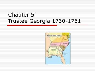 Chapter 5 Trustee Georgia 1730-1761